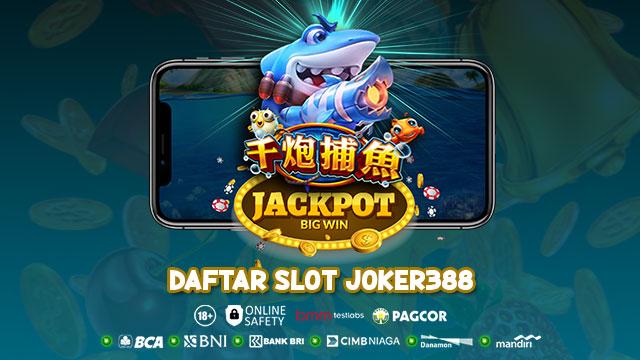 Daftar Slot Joker388